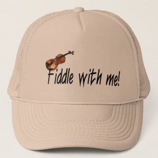Fiddle with me! trucker hat