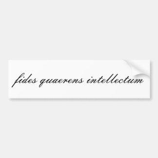 fides quaerens intellectum bumper sticker