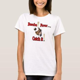 Fiebre del béisbol… ¡Cójala! Camiseta