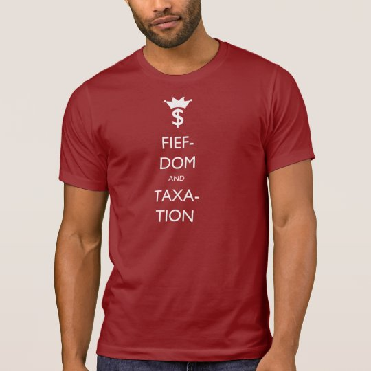 Fiefdom and Taxation T-Shirt
