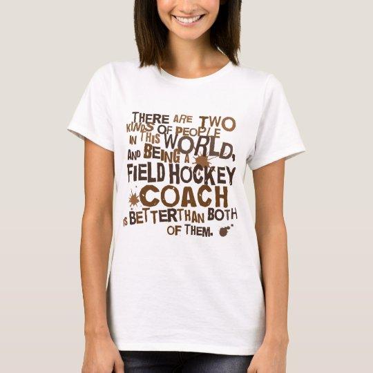 Field Hockey Coach Gift T-Shirt