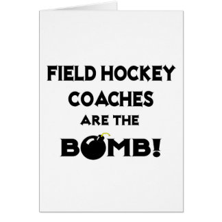 Field Hockey Coaches Are The Bomb! Card