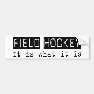 Field Hockey It Is Bumper Sticker