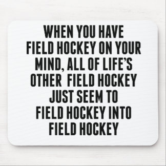 Field Hockey On Your Mind Mouse Pad