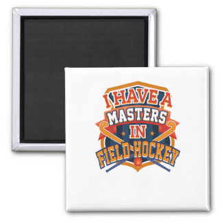 Field Hockey Player Masters in Field Hockey Magnet