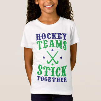 Field Hockey Teams Stick Together Tee