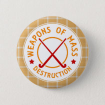 Field Hockey Weapons of Destruction Badge Button