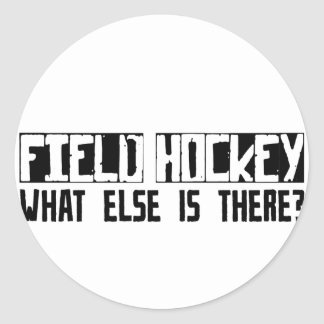 Field Hockey What Else Is There? Sticker