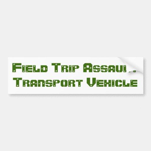 Field Trip Assault Transport Vehicle Bumper Sticker