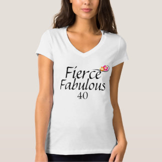 Fierce Fabulous 40 T-shirt 40 yr. olds