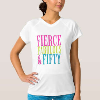 FIERCE FABULOUS & FIFTY BIRTHDAY TEES