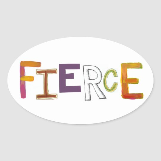 Fierce fun colorful art words strong bold brave oval sticker