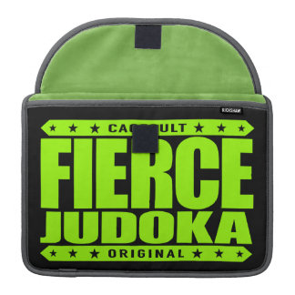 FIERCE JUDOKA - I Am Fearless Primate of Grappling MacBook Pro Sleeves