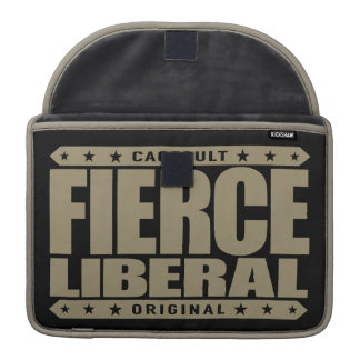 FIERCE LIBERAL - A Fearless Social Justice Warrior Sleeve For MacBook Pro