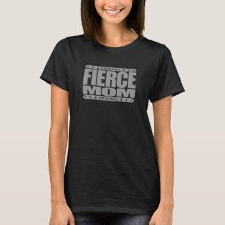 FIERCE MOM - I'm Fearless Domestic Warrior Goddess T-Shirt