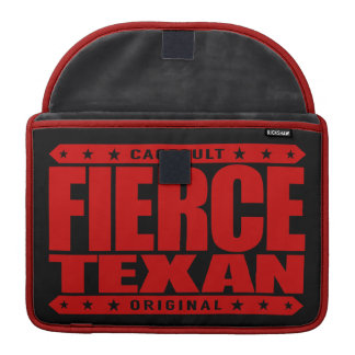 FIERCE TEXAN - Fearless Warrior of Lone Star State Sleeve For MacBooks