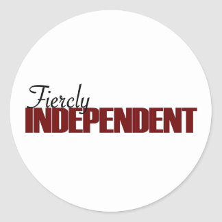 Fiercly Independent Classic Round Sticker