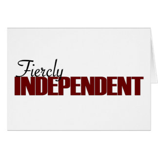 Fiercly Independent Greeting Card
