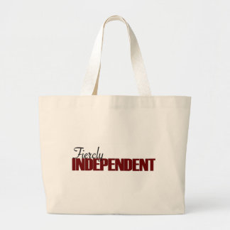 Fiercly Independent Large Tote Bag