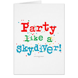 ¡Fiesta como un SKYDIVER! Tarjeta De Felicitación
