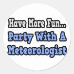 Fiesta con un meteorólogo etiqueta redonda