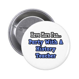 Fiesta con un profesor de la historia pins