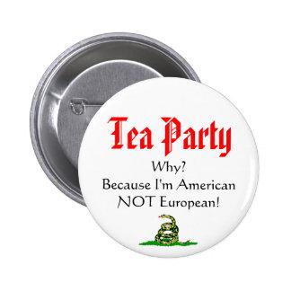 ¿Fiesta del té, POR QUÉ? Pin Redondo De 2 Pulgadas