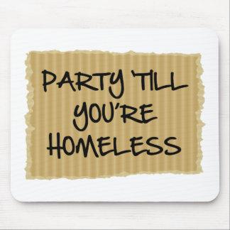 Fiesta 'hasta que usted es sin hogar tapetes de ratones