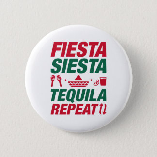 Fiesta Siesta Tequila Repeat Button