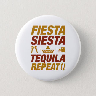 Fiesta Siesta Tequila Repeat Pinback Button