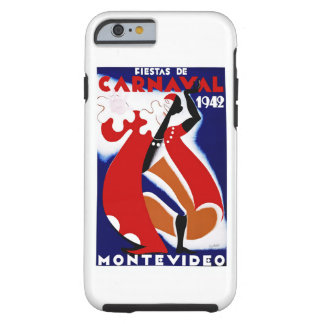 Fiestas de Carnaval ~ Montevideo Tough iPhone 6 Case