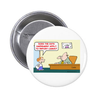 fifth amendment report cards pinback button