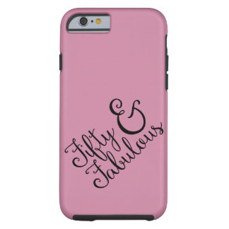 Fifty & Fabulous Birthday, Black Typography (48) Tough iPhone 6 Case