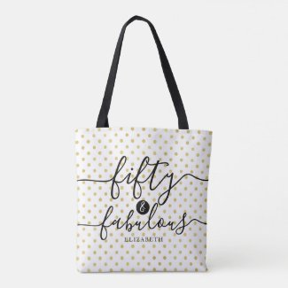 Fifty & Fabulous Gold Polka Dot Name 50th Birthday Tote Bag