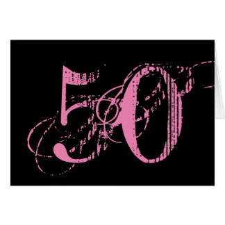 Fifty is a big deal, big pink text on black. card