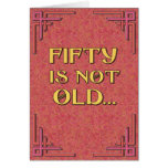 FIFTY is not old Greeting Cards