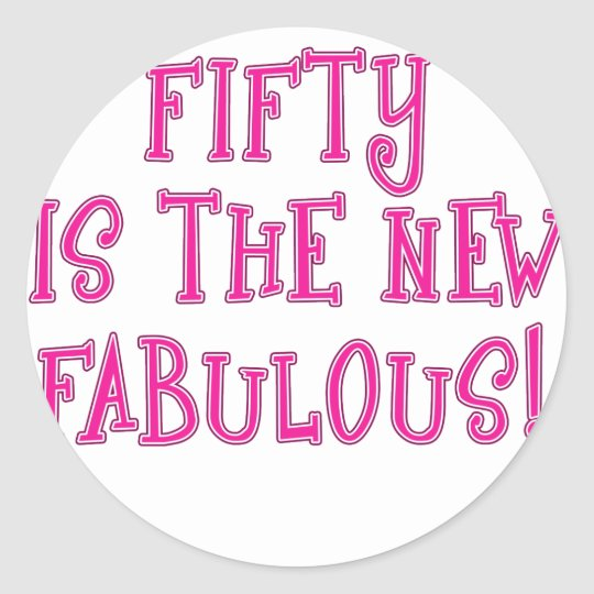 Fifty is the New Fabulous Products Classic Round Sticker