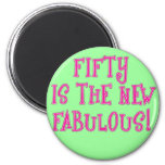 Fifty is the New Fabulous Products Fridge Magnets