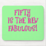 Fifty is the New Fabulous Products Mouse Pads