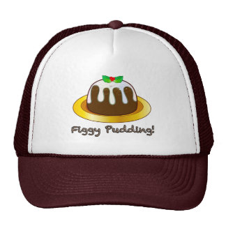 Figgy Pudding for Christmas Trucker Hat