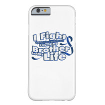 Fight Against Colon Cancer For Brother Barely There iPhone 6 Case