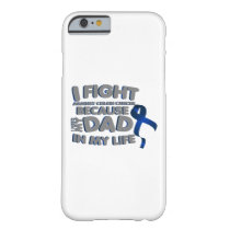 Fight Against Colon Cancer For Dad Barely There iPhone 6 Case