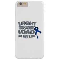 Fight Against Colon Cancer For Dad Barely There iPhone 6 Plus Case