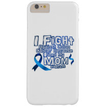 Fight Against Colon Cancer For Mom Barely There iPhone 6 Plus Case