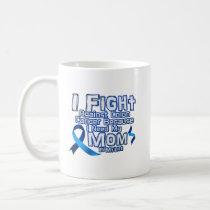 Fight Against Colon Cancer For Mom Coffee Mug