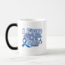 Fight Against Colon Cancer For Mom Magic Mug