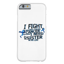 Fight Against Colon Cancer For Sister Barely There iPhone 6 Case