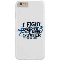 Fight Against Colon Cancer For Sister Barely There iPhone 6 Plus Case
