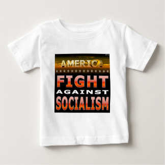 Fight Against Socialism Baby T-Shirt