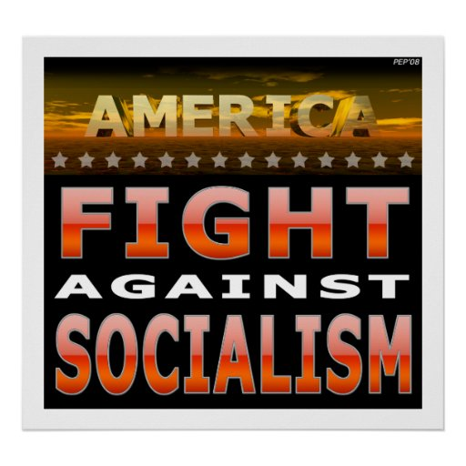 Fight Against Socialism Posters